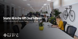 PowerMPS - Smarter All-In-One MPS Cloud Software