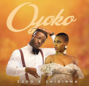 Zoro ft. Chidinma – Oyoko mp3 Mp4 Audio Music Video Lyrics Download