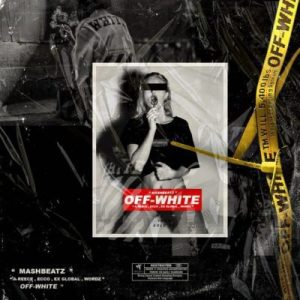 DOWNLOAD MP3: MashBeatz – Off-White ft. A- Reece, Ecco, Ex Global, Wordz