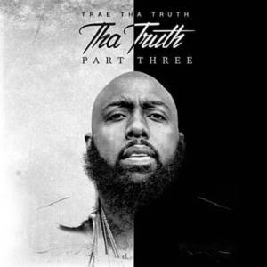 DOWNLOAD MP3: Trae Tha Truth – Can't Get Close