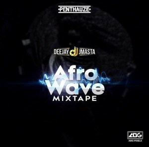 DJ JMasta – Afro Wave Mix