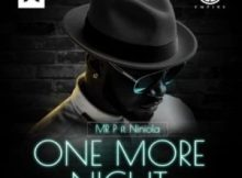 "[Lyrics] Mr P – ""One More Night"" ft. Niniola"