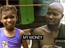 VIDEO: Mark Angel Comedy - MY MONEY (Episode 204)