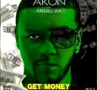 Akon ft. Anuel AA - Get Money