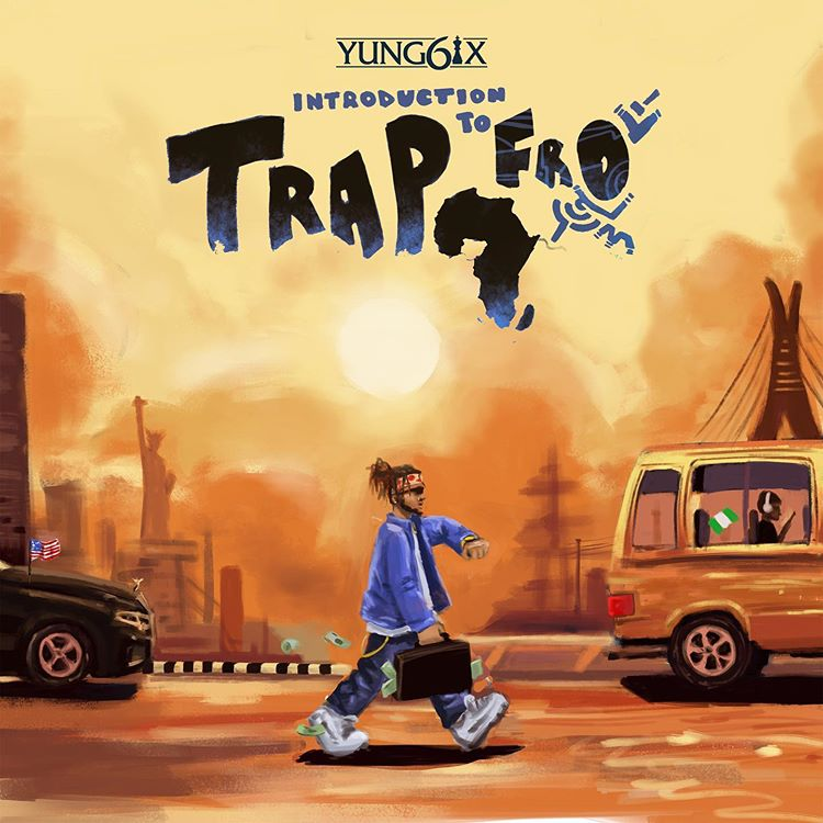 DOWNLOAD ALBUM: Yung6ix – Introduction to Trapfro