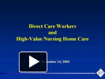 PPT  Direct Care Workers and HighValue Nursing Home Care
