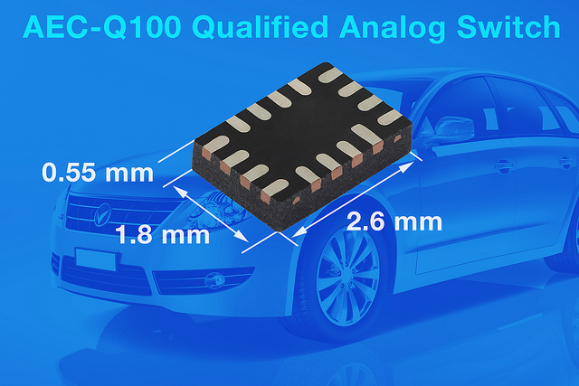 AEC-Q100-Qualified Analog Switch Improves Signal Integrity and Bandwidth for Automotive Applications