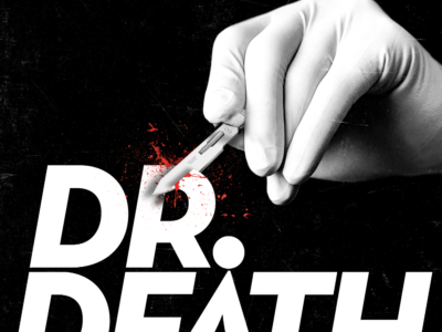 """Wondery's """"Dr. Death"""" podcast."""
