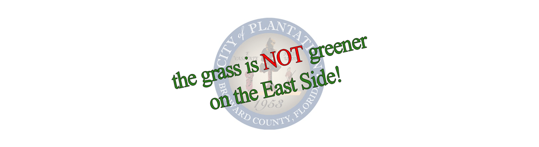 It's Not Greener On The East Side of the City of Plantation