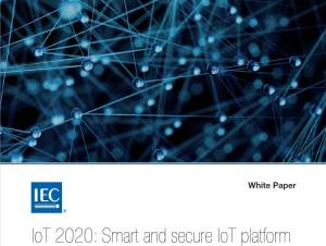 IEC Whitepaper »IoT 2020 - Smart and secure IoT platform« © IEC