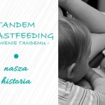 Tandem breastfeeding – nasza historia