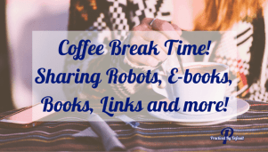 Coffee, Robots, Ebooks and Links!