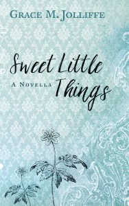 book cover of Sweet Little Things by Grace Jolliffe - illustrating a post about creating a character