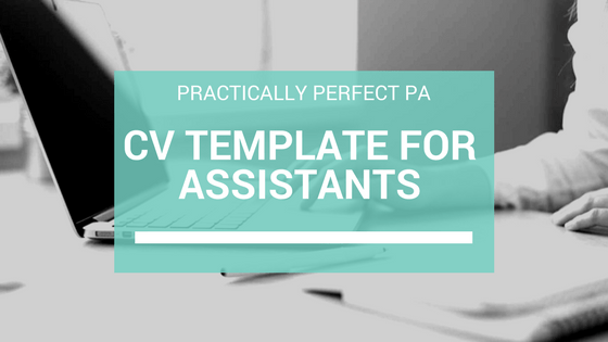 CV Template for Assistants - Practically Perfect PA