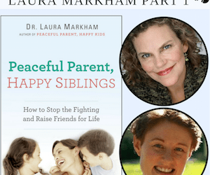 PRP025 Sibling Rivalry with Dr Laura Markham Part 1