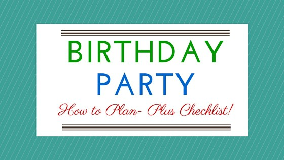 how to plan a kid birthday party plus checklist