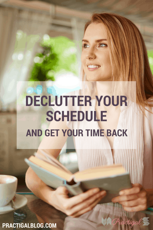 Declutter your schedule and get your time back