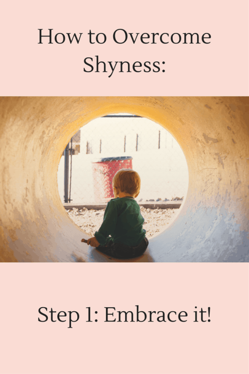 overcome shyness. embrace shyness