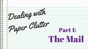 Dealing with paper clutter. Part1: The mail.
