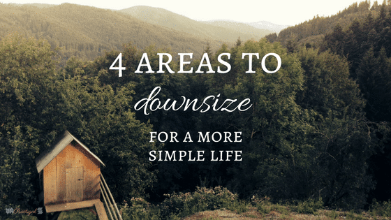 4 Areas to Downsize for a More Simple Life