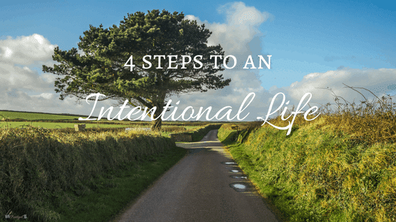 4 Steps to an Intentional Life