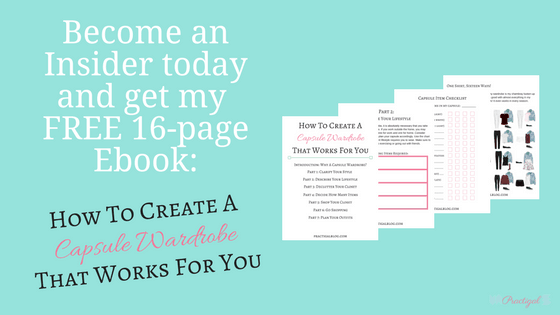 Become an insider today to get my free 16-page ebook: How to Create a Capsule Wardrobe That Works For You! ~Practigal Blog, free printables, printable, download