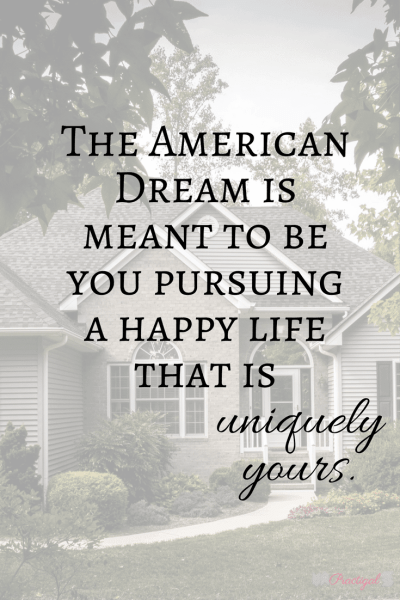 """""""The American Dream is meant to be you pursuing a happy life that is uniquely yours."""" Is the American Dream really the right to amass? Find out what the American Dream started out meaning, what it has become, and decide what it means for you. ~Practigal Blog"""