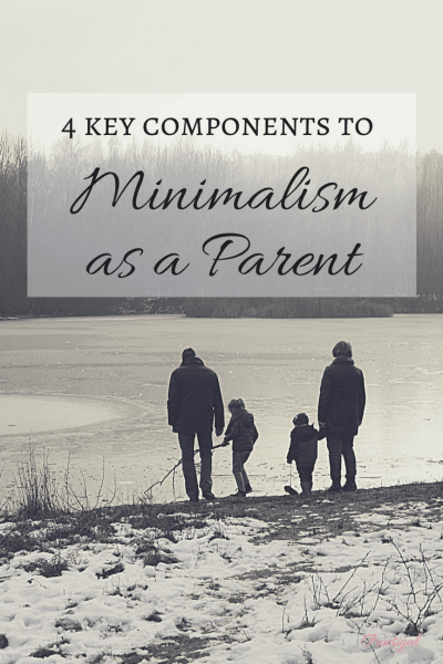 Minimalism as a parent can be a little more complicated, but well worth it. The benefits of the minimalist lifestyle are huge for families and attainable with these four important components. ~Featuring Mia Danielle on Practigal Blog
