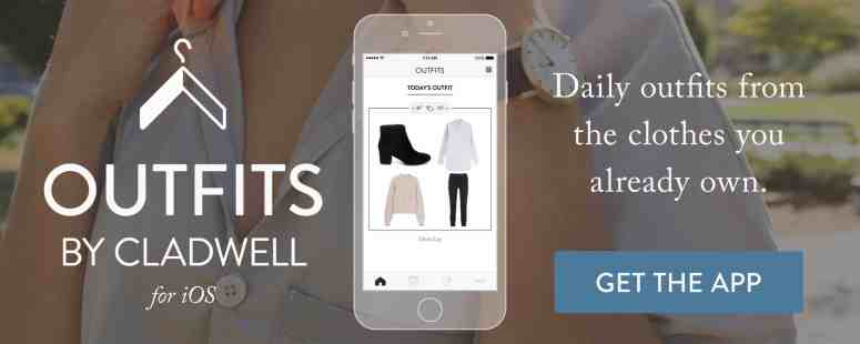 Outfits by Cladwell for iOS. Daily outfits from what you already own. Click to get the app.
