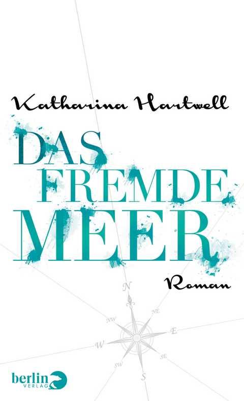 Katharina Hartwell, Das fremde Meer