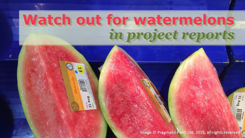 Watch out for watermelons in project reports