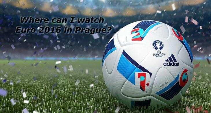 Wo kann ich die EM Spiele 2016 in Prag schauen?