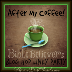 After My Coffee Blog Hop Linky Party at Prairie Dust Trail