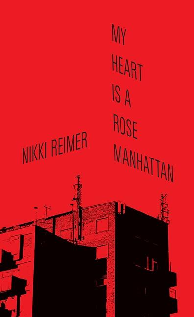 My Heart is a Rose Manhattan by Nikki Reimer