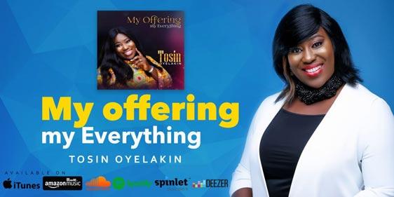 Tosin Oyelakin - My Offering My Everything Album