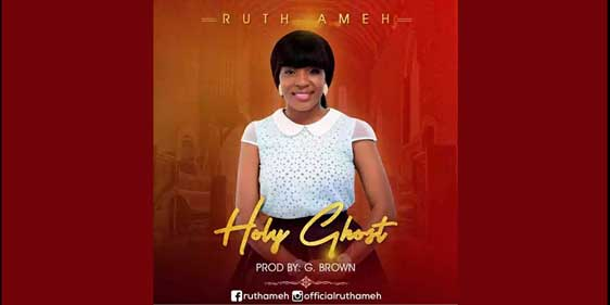 Holy Ghost - Ruth Ameh