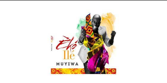 Muyiwa and Riversongz - Eko Ile Album