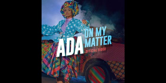 Ada - On My Matter (The Official Video)