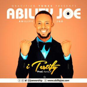 I Testify by Ability Joe