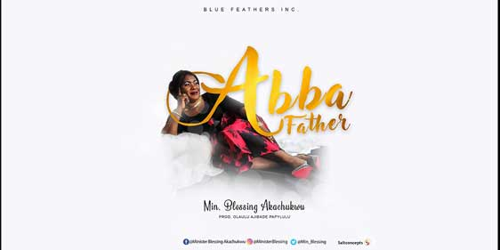 ABBA FATHER by Minister Blessing Akachukwu