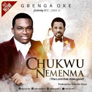 Chukwu Nemenma by Gbenga Oke Ft Beejay Sax Audio