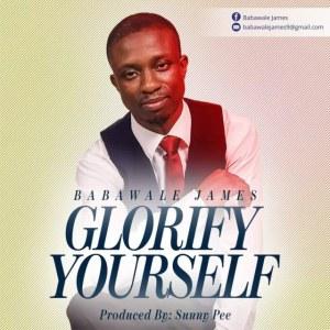 Babawale James – Glorify Yourself