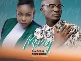 Ovaskillz ft. Naomi Classik – Mercy