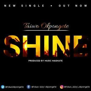 Taiwo Okpongete – Shine (Audio and Lyrics Video)