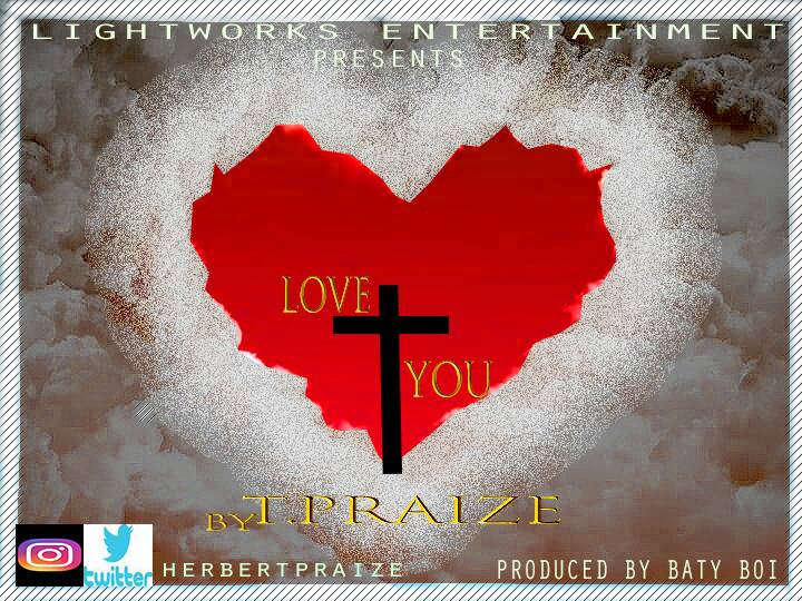 T-Praize Love You
