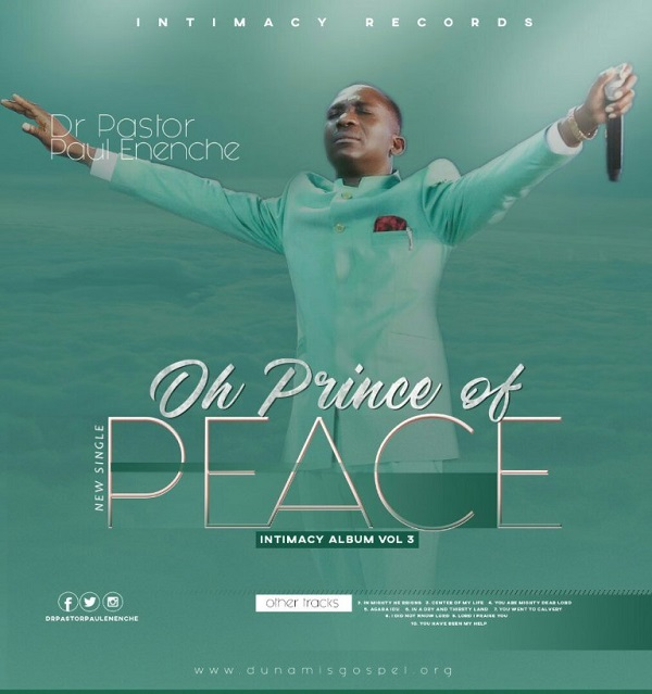 Dr Paul Enenche Oh Prince Of Peace