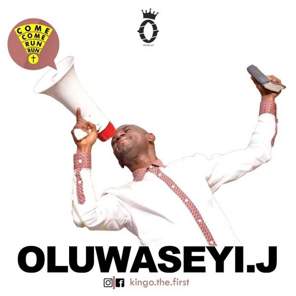 Oluwaseyi J Come Come, Run Run