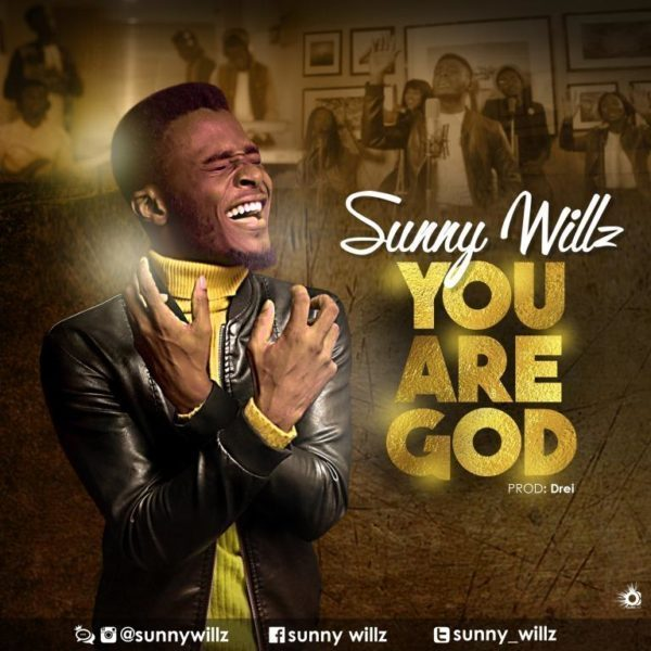 Sunny Willz You Are God