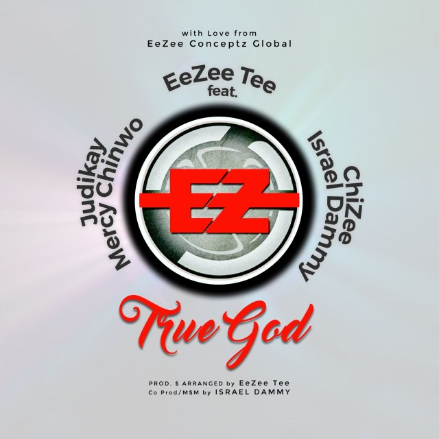 EeZee Tee True God