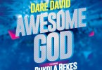 Dare David Awesome God